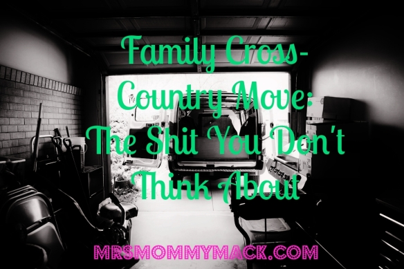 Family Cross-Country Move: The Shit You Don't Think About | mrsmommymack.com