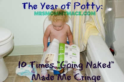 The Year of Potty Training: 10 Times Going Naked Made Me Cringe | mrsmommymack.com